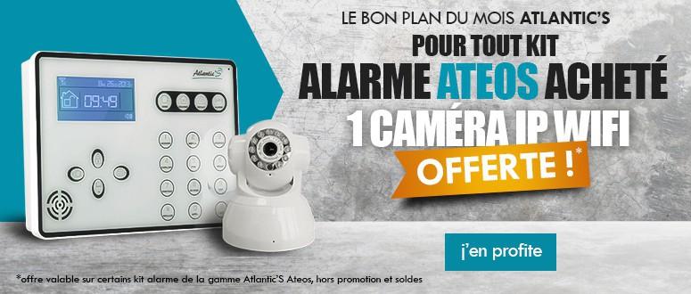 Camera offerte pour l'achat d'un kit alarme ATEOS