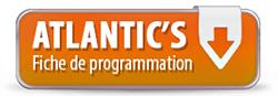 Téléchargez la fiche de programmation Atlantic'S